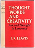 Thought Words and Creativity: Art and Thought in Lawrence (0195198840) by Leavis, F.R.