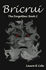 Bricrui (The Forgotten: Book 2)