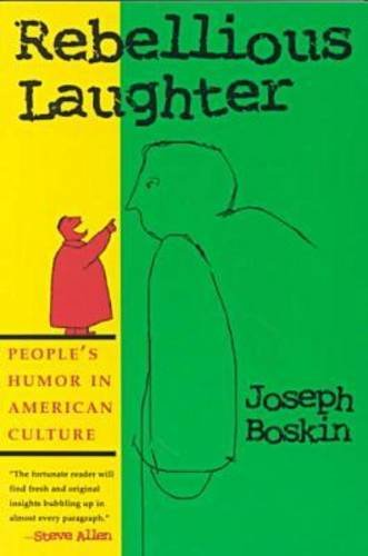 Rebellious Laughter: People's Humor in American Culture