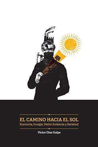 El Camino hacia el Sol: Economía, Energía, Medio Ambiente y Sociedad