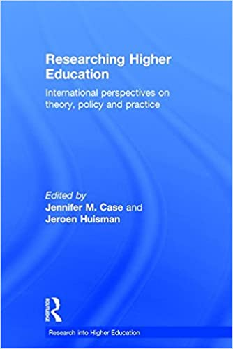 Researching Higher Education: International perspectives on theory, policy and practice (Research into Higher Education)