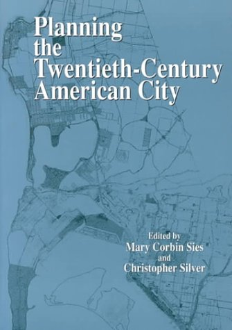 Planning the Twentieth-Century American City