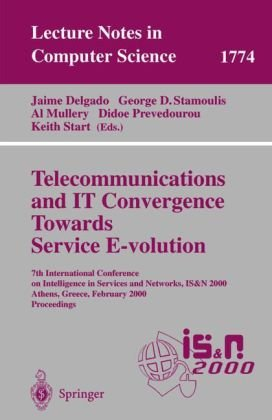 Telecommunications and IT Convergence. Towards Service E-volution: 7th International Conference on Intelligence in Services and Networks, IS&N 2000, ... (Lecture Notes in Computer Science)