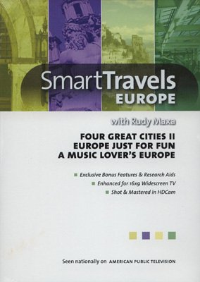 Smart Travels Europe Just For Fun/A Music Lover's Europe/Four Great Cities II with Rudy Maxa