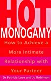 Hot Monogamy: How to Achieve a More Intimate Relationship with Your Partner