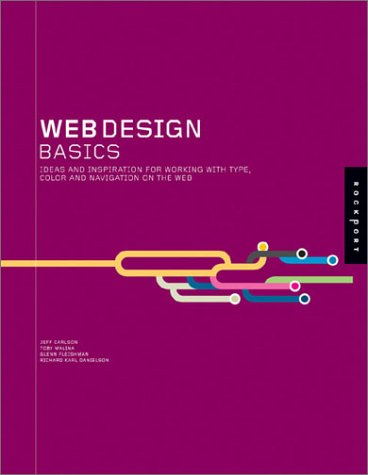 Web Design Basics: Ideas and Inspiration for Working with Type, Color, and Navigation on the Web