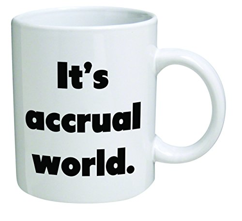 Funny Mug - It's accrual world, accountant, auditor, BLACK CPA - 11 OZ Coffee Mugs - Funny Inspirational and sarcasm - By A Mug To Keep TM (Be Audit You Can Be compare prices)