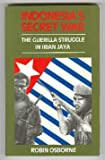 Indonesia's Secret War: The Guerilla Struggle in Irian Jaya