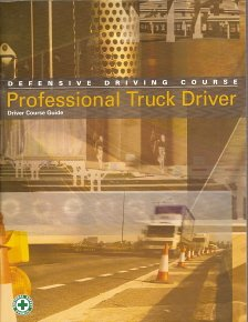 Defensive Driving Course Professional Truck Driver (Driver Course Guide 3rd Edition)