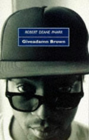 Giveadamn Brown, Robert Deane Pharr