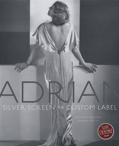 Adrian: Silver Screen to Custom Label [Hardcover] [2008] (Author) Christian Esquevin, Yeohlee