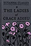 Susanna Clarke The Ladies of Grace Adieu
