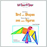 img - for Let's Draw a Bird with Shapes/Vamos a Dibujar Un Ave Usando Figuras (Let's Draw with Shapes Set 2/Vamos a Dibujar Con Figuras) book / textbook / text book