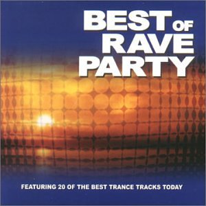 Various best of rave party music for Best rave songs ever