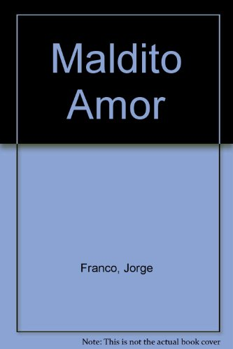 Maldito Amor (Spanish Edition)