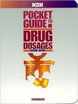 NDH Pocket Guide to Drug Dosages: 9781582550459: Medicine & Health Science Books @ Amazon.com