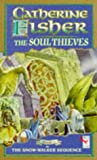 The Soul Thieves (Red Fox Older Fiction) (0099539713) by Fisher, Catherine