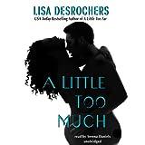 A Little Too Much  (A Little Too Far series, Book 2)