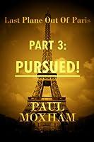 Pursued! (Last Plane out of Paris, Part 3)