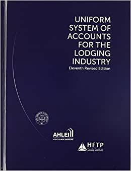 Uniform System Of Accounts For The Lodging Industry With Answer Sheet (AHLEI) (11th Edition) (AHLEI - Hospitality Accounting / Financial Management)