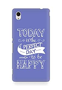 AMEZ today is the perfect day to be happy Back Cover For Sony Xperia M4