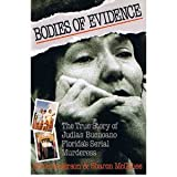 Bodies of Evidence: The True Story of Judias Buenoano Florida's Serial Murderess (0818405422) by Anderson, Chris