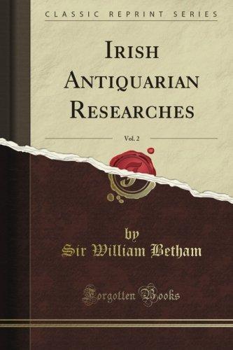 Irish Antiquarian Researches, Vol. 2 (Classic Reprint)