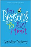 Ten Reasons To Say I Don't (Romantic Comedy)