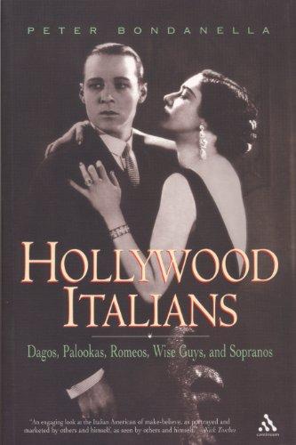 Hollywood Italians: Dagos, Palookas, Romeos, Wise Guys,...