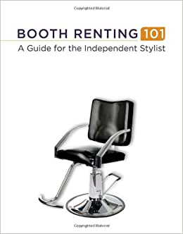 Booth Renting 101: A Guide For The Independent Stylist