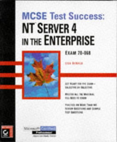 MCSE Test Success(TM): NT Server 4 in the Enterprise
