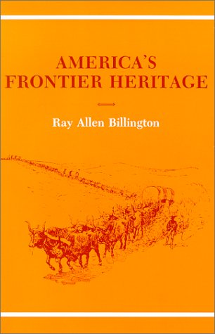 America's Frontier Heritage (Histories of the American Frontier series), RAY ALLEN BILLINGTON