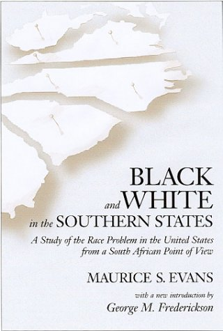 Black and White in the Southern States: A Study of the Race Problem in the United States from a South African Point of V