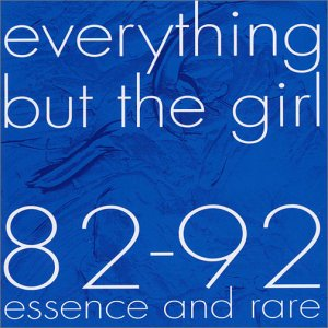Everything But The Girl - 82-92 Essence and Rare - Zortam Music