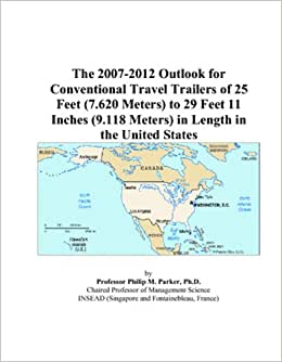 The 2007 2012 Outlook For Conventional Travel Trailers Of