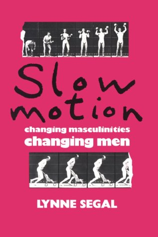 Slow Motion: Changing Masculinities, Changing Men