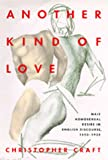 img - for Another Kind of Love: Male Homosexual Desire in English Discourse, 1850-1920 (The New Historicism: Studies in Cultural Poetics) book / textbook / text book
