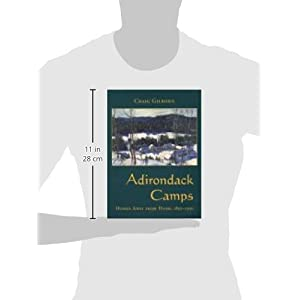 Adirondack Camps: Homes Away from Home, 1850-1950 (Adirondack Museum Books)