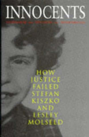 Innocents: How Justice Failed Stefan Kiszko and Lesley Molseed