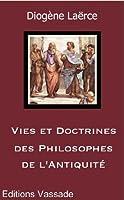 Vies et doctrines des philosophes de l'Antiquit� (Int�grale les 10 livres)