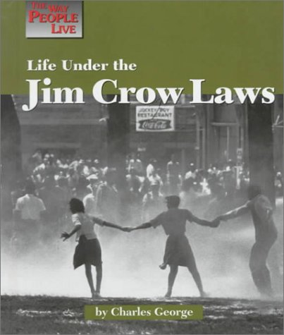Life under the Jim Crow Laws (The way people live)