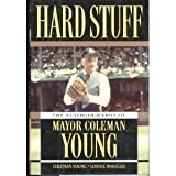 Hard Stuff: The Autobiography of Mayor Coleman Young