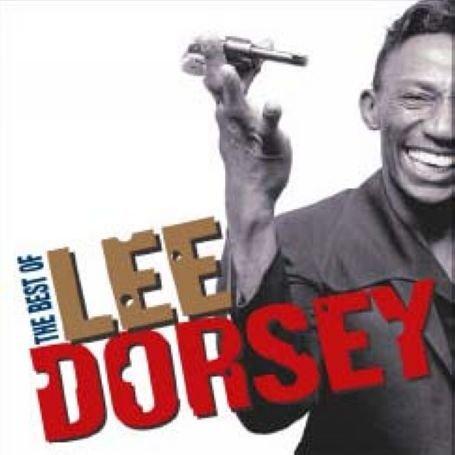 Lee Dorsey - Best of Lee Dorsey - Zortam Music