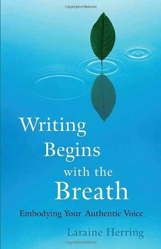 Writing Begins with the Breath: Embodying Your Authentic...