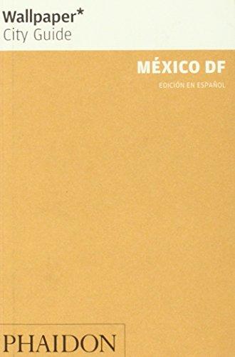 Wallpaper. City Guide. México D. F.