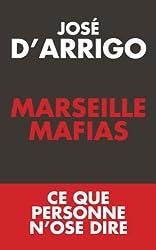 Marseille Mafias: Ce que personne n'ose dire