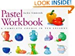 Pastel Workbook: A Complete Course in...