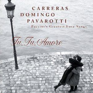 Carreras, Domingo, Pavarotti - Puccini's Greatest Love Songs ~ Tu Tu Amore