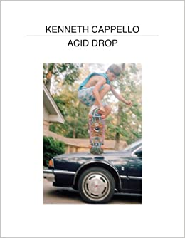 Kenneth Cappello: Acid Drop: TinyVices: Tim Barber, Kenneth Cappello