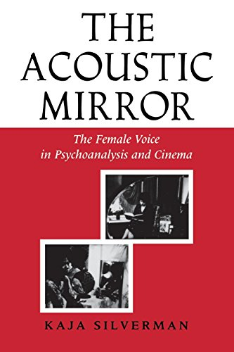 The Acoustic Mirror: The Female Voice in Psychoanalysis and Cinema (Theories of Representation and Difference)